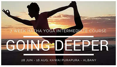 Hatha Yoga Intermediate Course, 6 15 -7 30 pm • Kawai Purapura